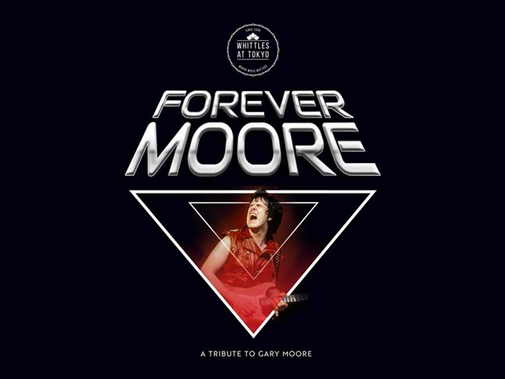 FOREVER MOORE GARY MOORE TRIBUTE WHITTLES OLDHAM